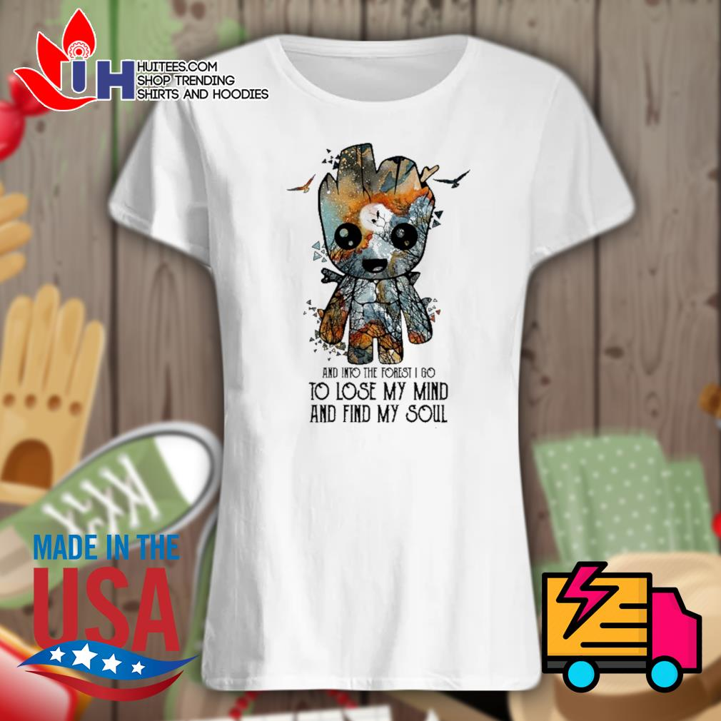 Baby Groot and into the forest I go to lose my mind and find my soul s Ladies t-shirt