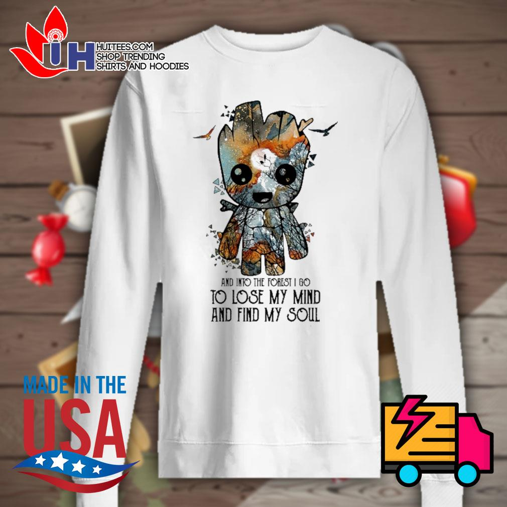 Baby Groot and into the forest I go to lose my mind and find my soul s Sweater