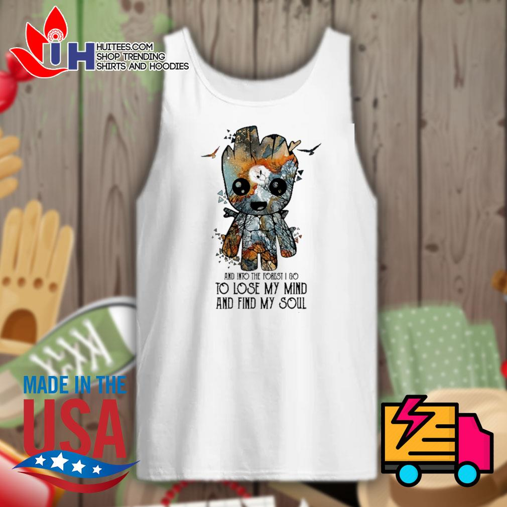 Baby Groot and into the forest I go to lose my mind and find my soul s Tank-top