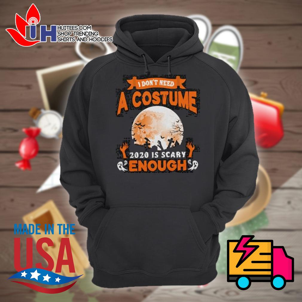 Ghost I don't need a costume 2020 is scary enough Halloween s Hoodie