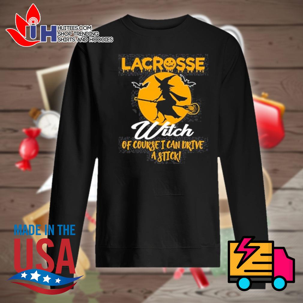 Lacrosse Witch of course I can drive a stick s Sweater