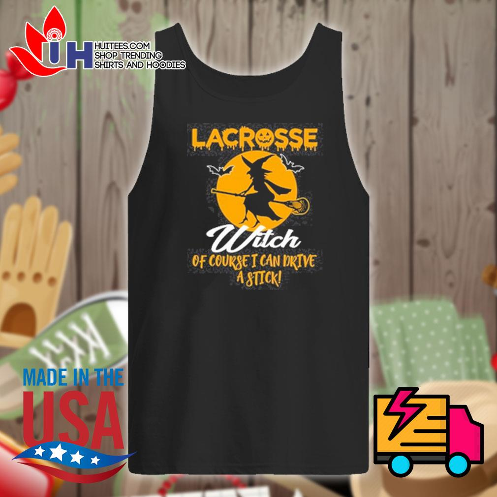 Lacrosse Witch of course I can drive a stick s Tank-top