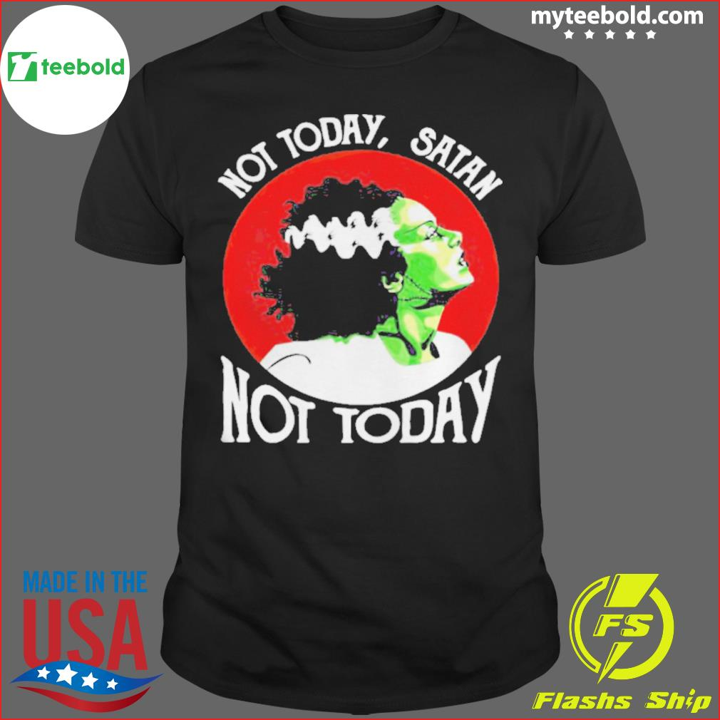 Not Today Satan Not Today Halloween shirt