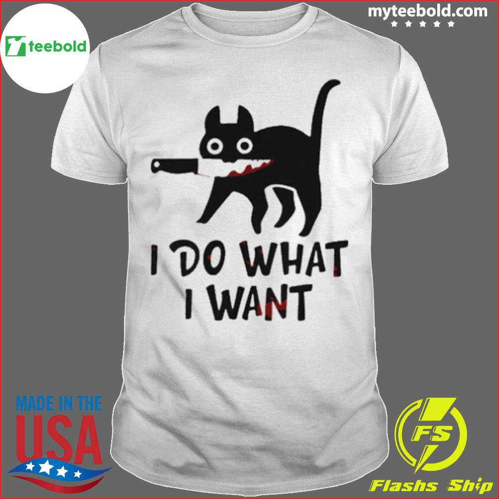 Black Cat I Do What I Want shirt