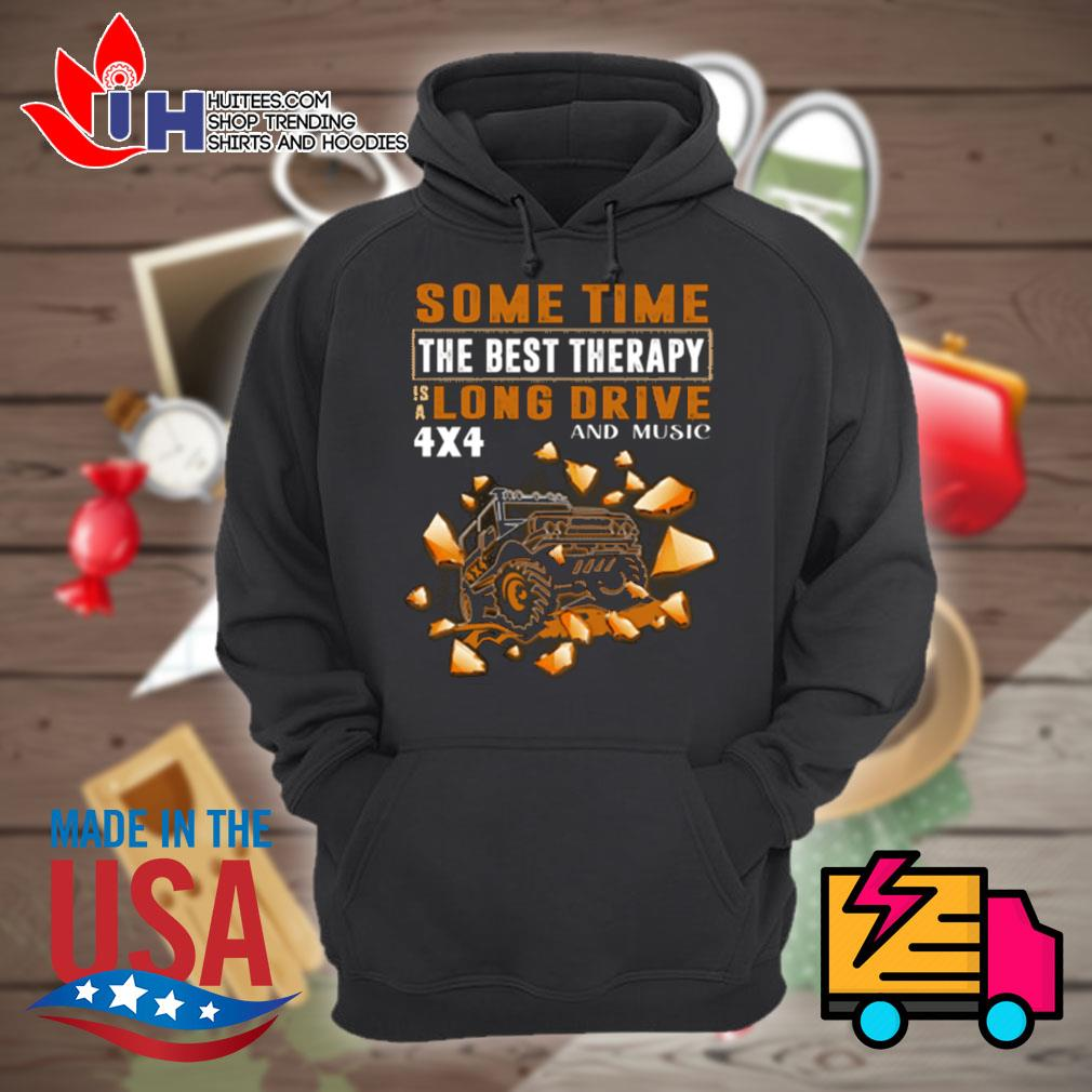4x4 Mountain some time the best therapy is a long drive and music s Hoodie
