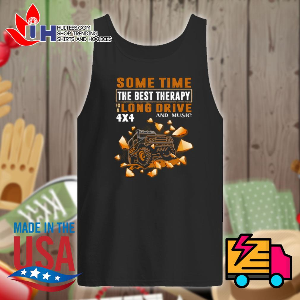 4x4 Mountain some time the best therapy is a long drive and music s Tank-top