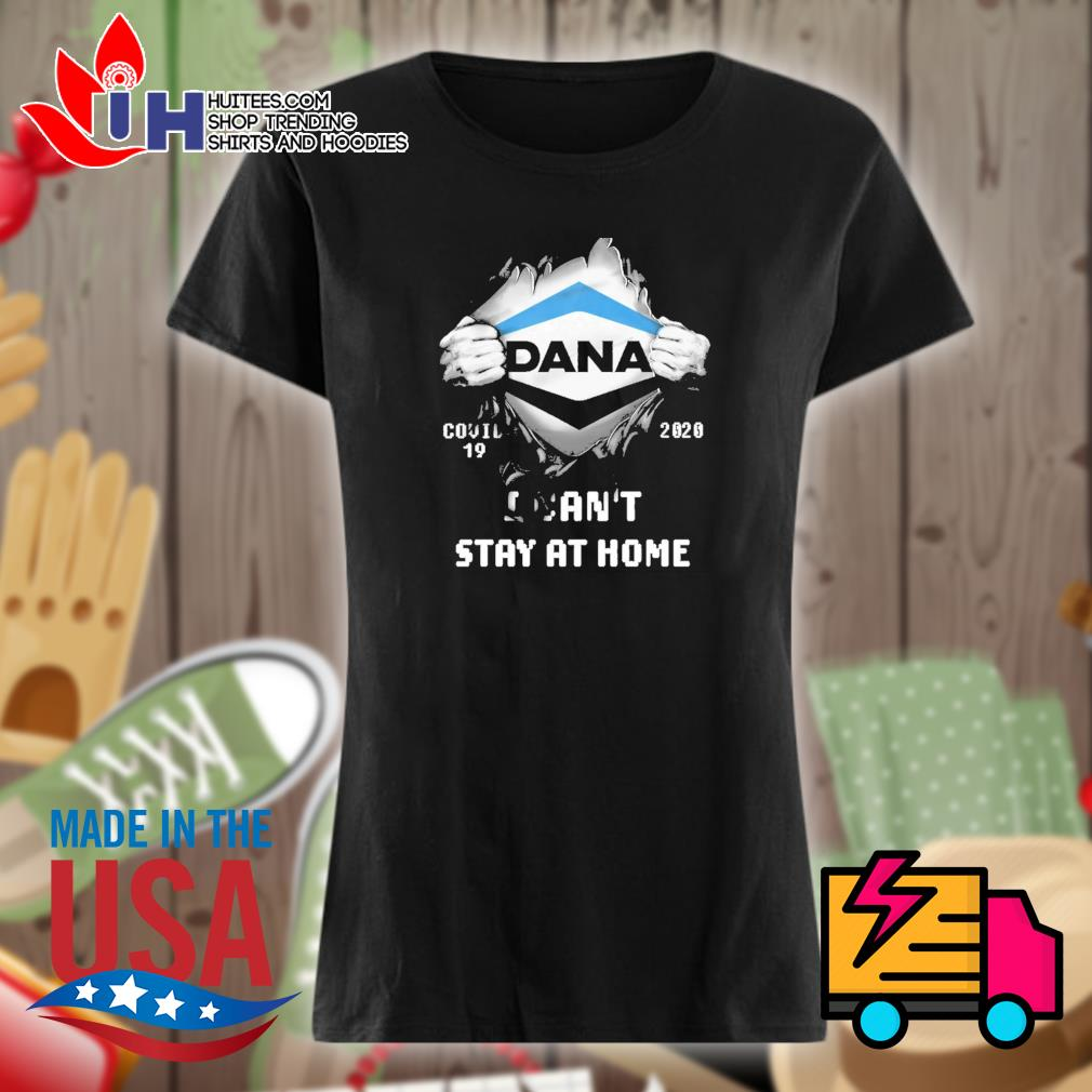 Blood inside me Dana Covid 19 2020 I can't stay at home s Ladies t-shirt