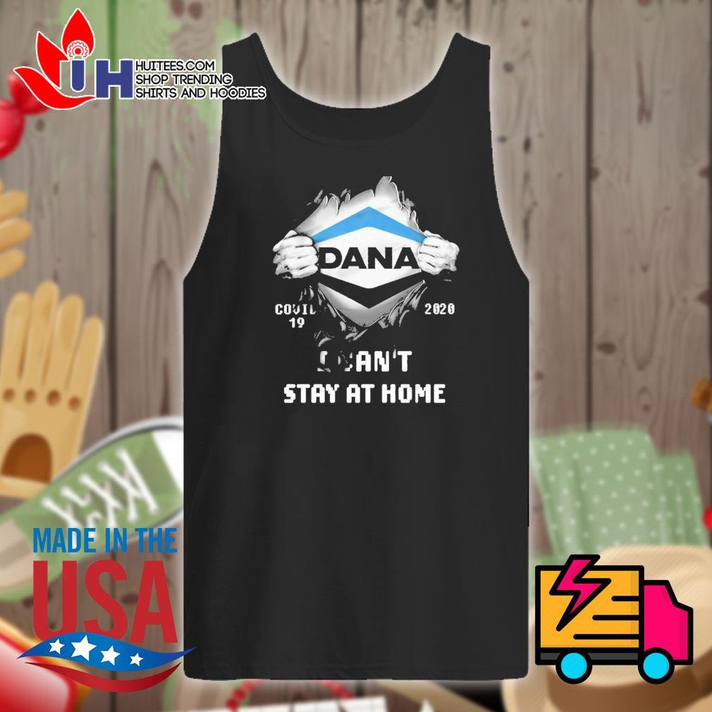Blood inside me Dana Covid 19 2020 I can't stay at home s Tank-top