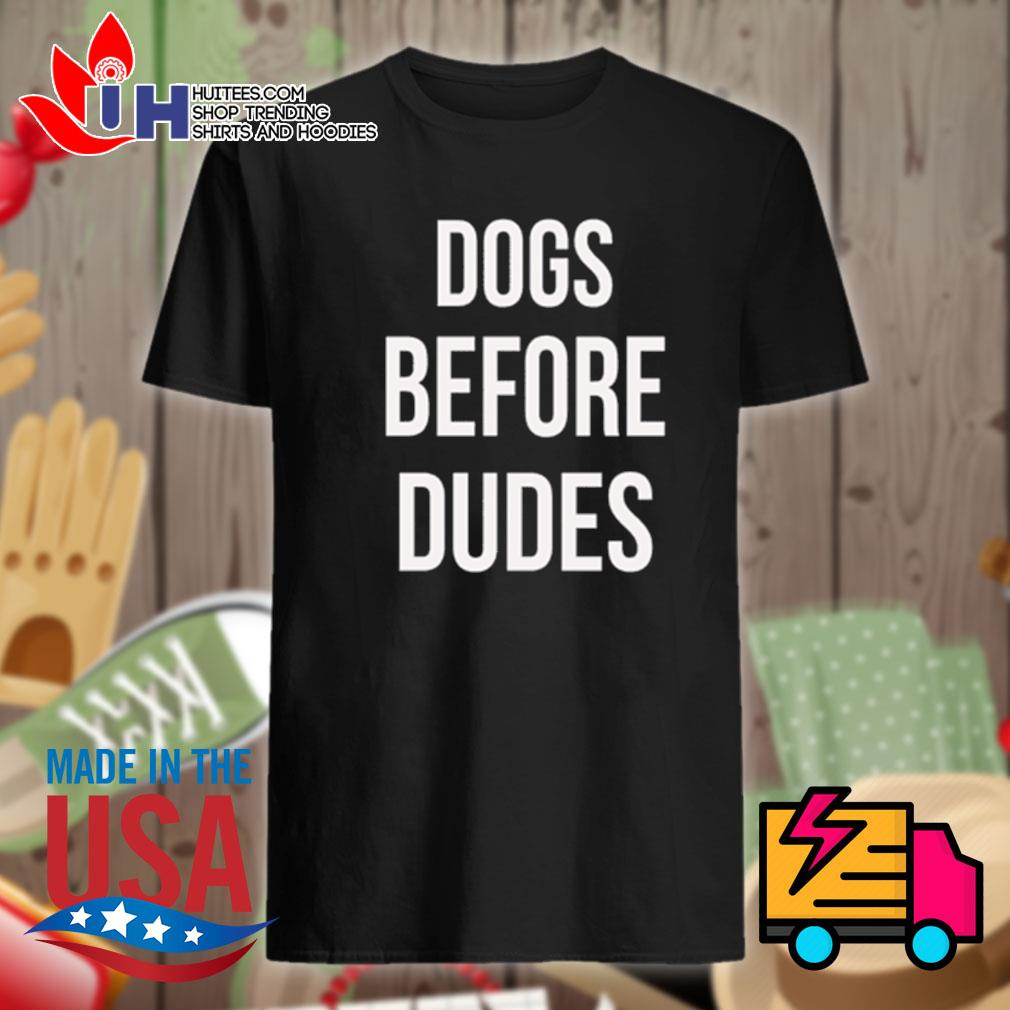 Official Dogs before dudes shirt