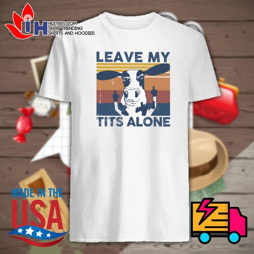 Dairy cows leave my tít alone vintage shirt