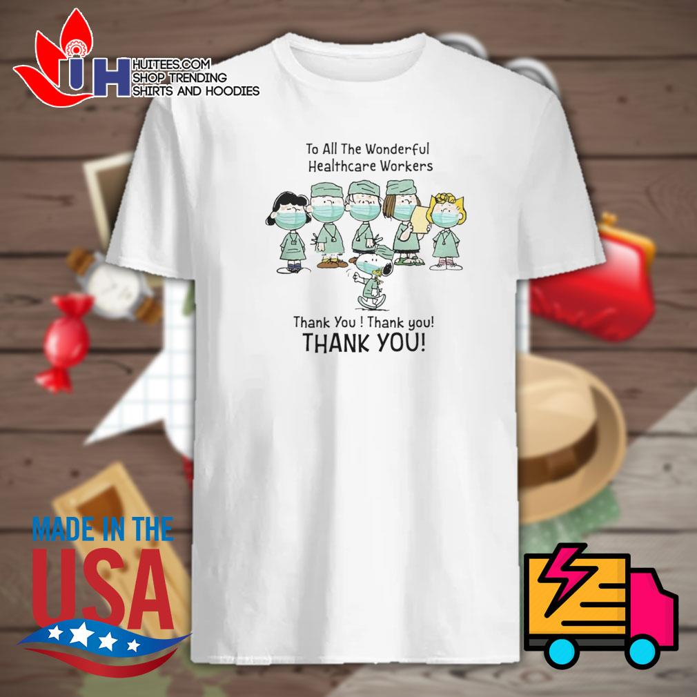 The Peanuts Snoopy nurse face mask to all the wonderful healthcare workers thank you shirt