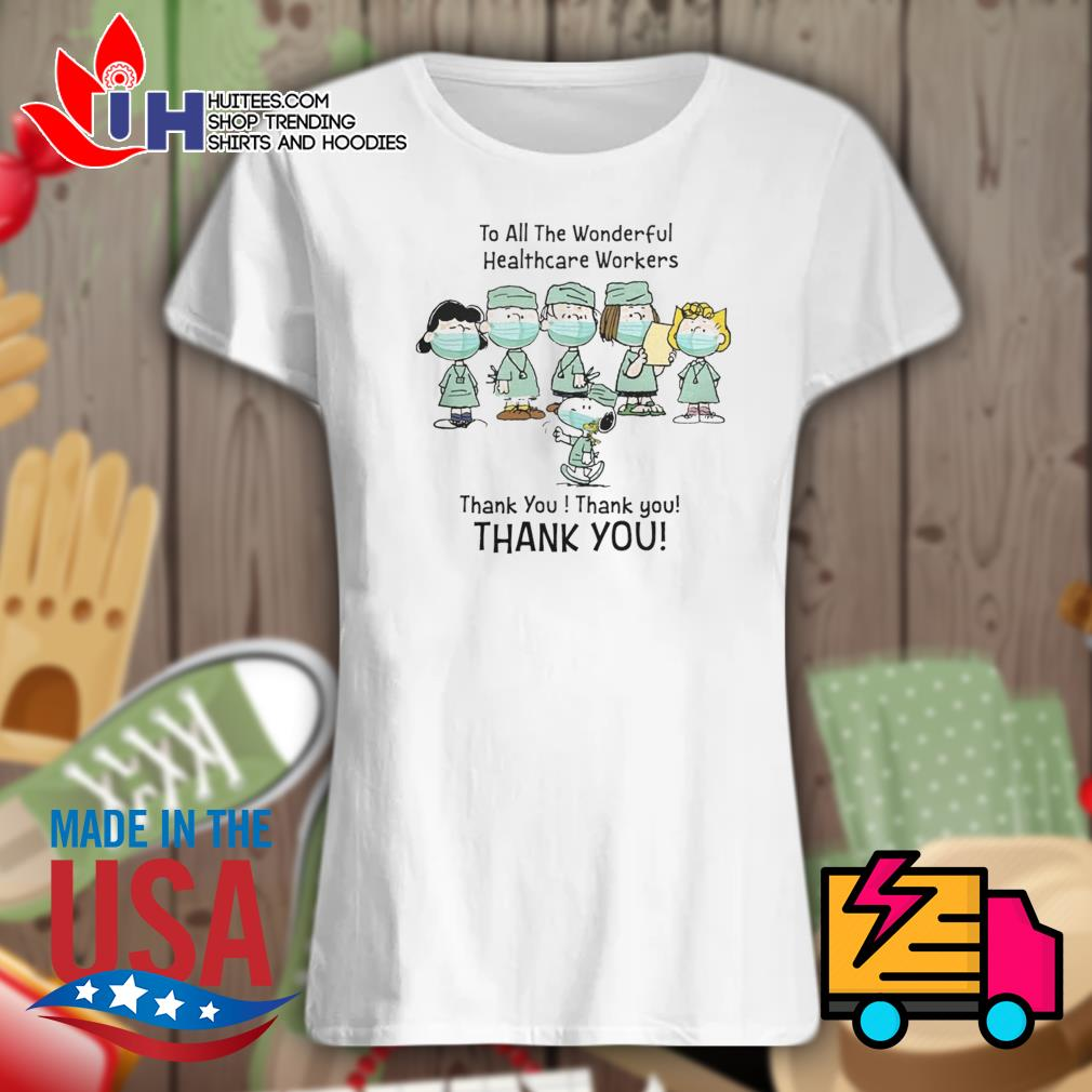 The Peanuts Snoopy nurse face mask to all the wonderful healthcare workers thank you s Ladies t-shirt