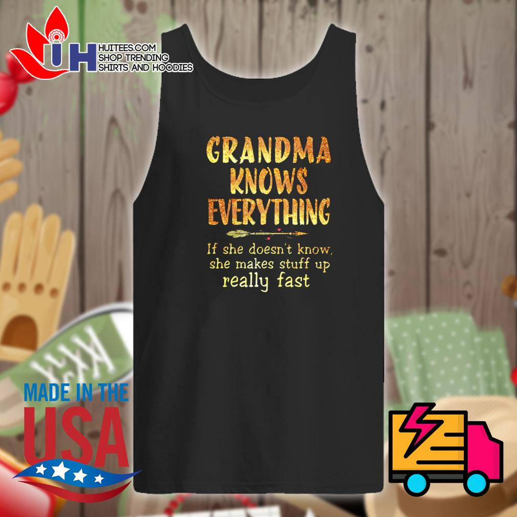 Grandma knows everything If she doesn't know she makes stuff up really fast s Tank-top