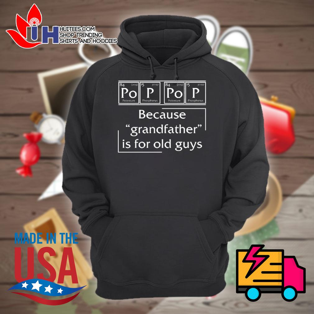 Science Pop Pop because grandfather is for old guys s Hoodie