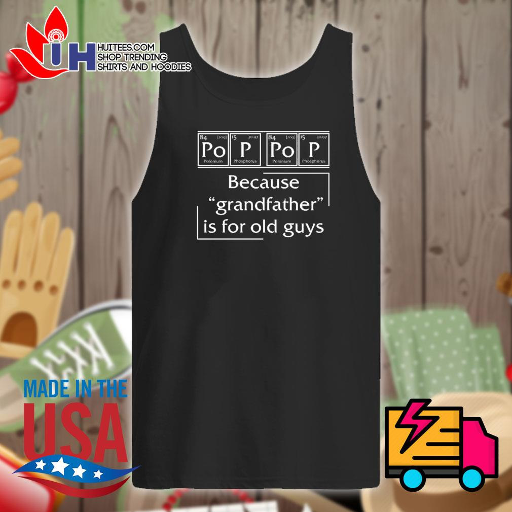 Science Pop Pop because grandfather is for old guys s Tank-top
