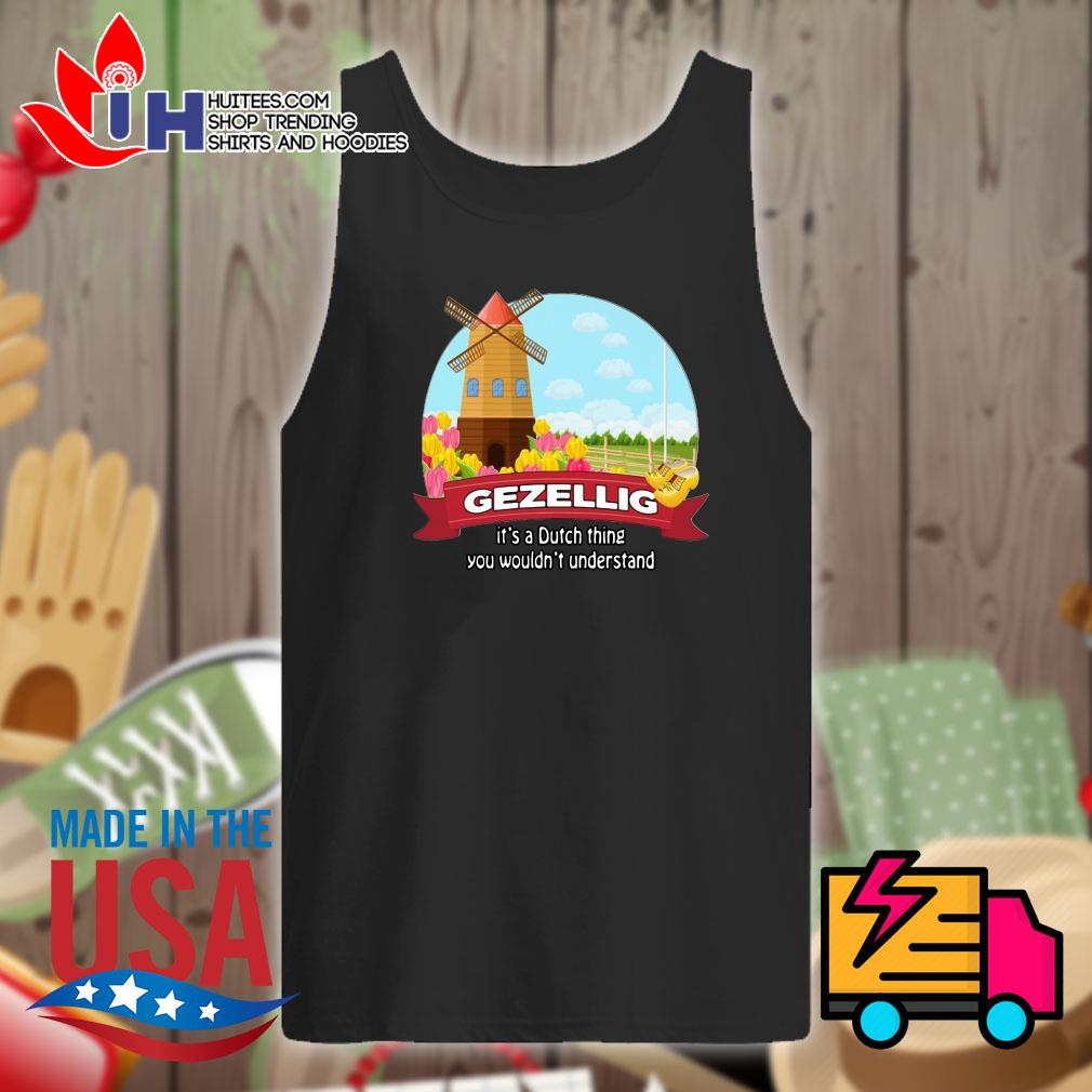 Gezellig it's a dutch thing you wouldn't understand s Tank-top