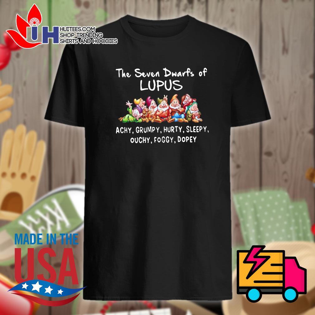 Disney the seven dwarfs of Lupus Achy Grumpy Hurty Sleepy Ouchy Foggy Dopey shirt