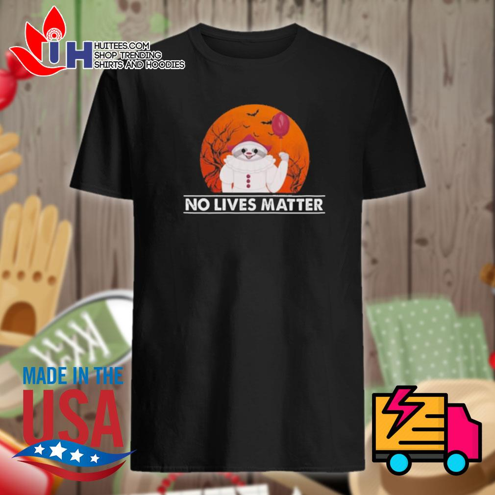 Sloth Pennywise No Lives Matter Halloween shirt