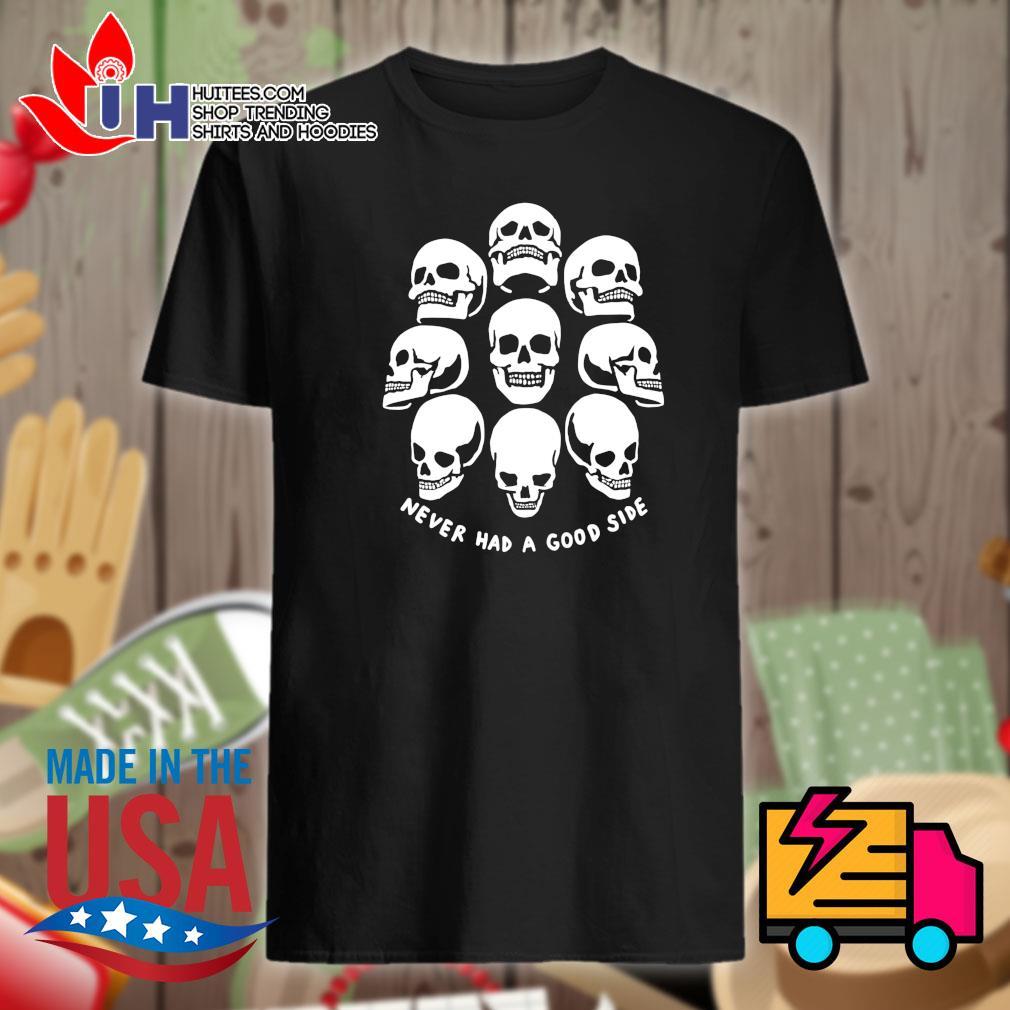 skullcaps never had a good side Halloween shirt
