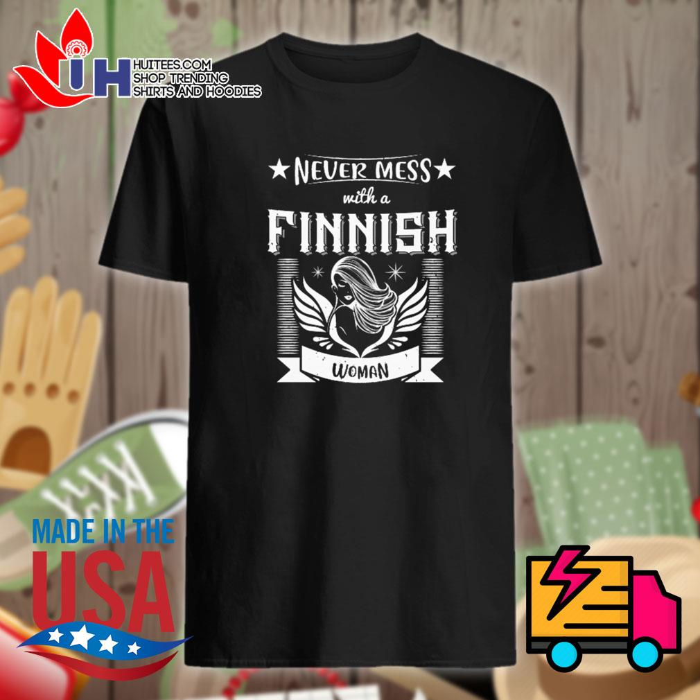 Never mess with a finnish woman shirt