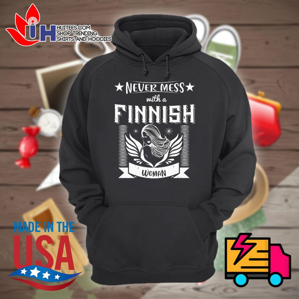 Never mess with a finnish woman s Hoodie