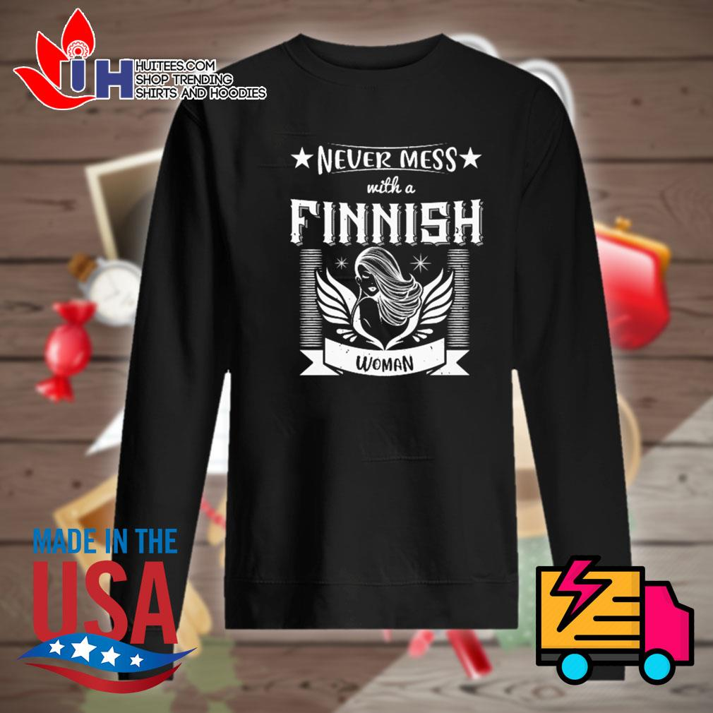 Never mess with a finnish woman s Sweater