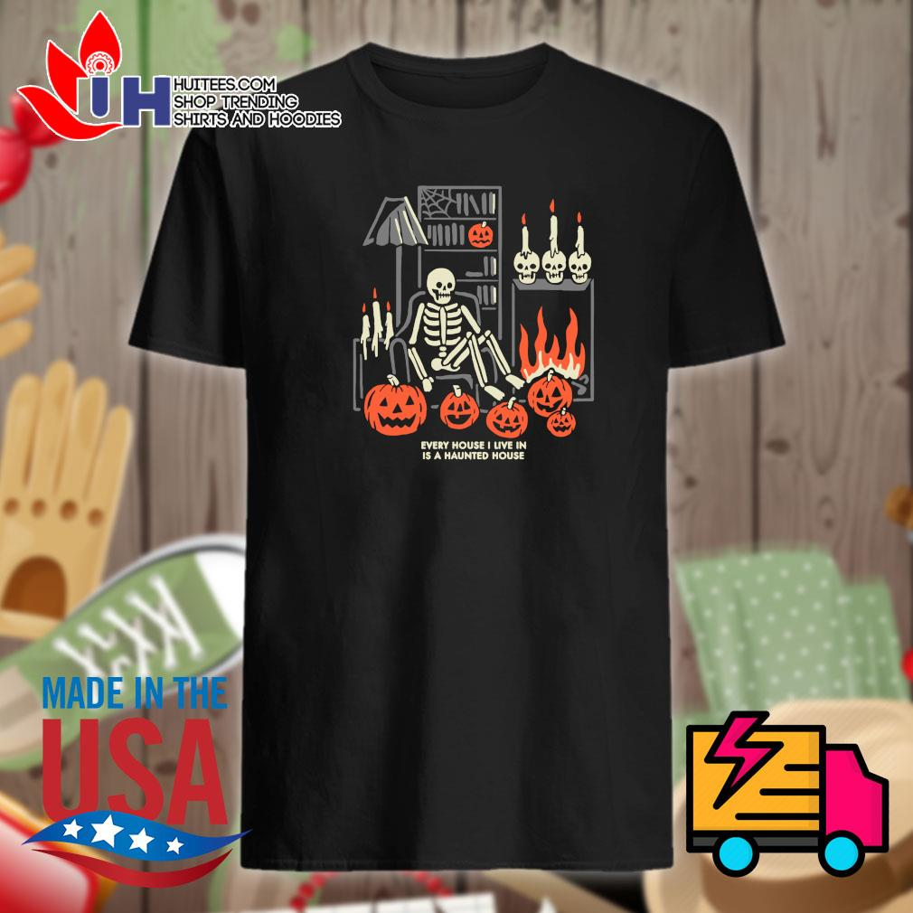 Skeleton pumpkin every house I live in is a haunted house Halloween shirt