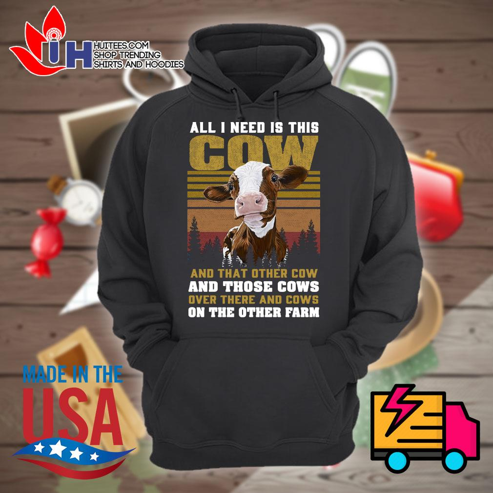 All I need is this Cow and that other cow and those cows over there and cows on the other farm vintage s Hoodie