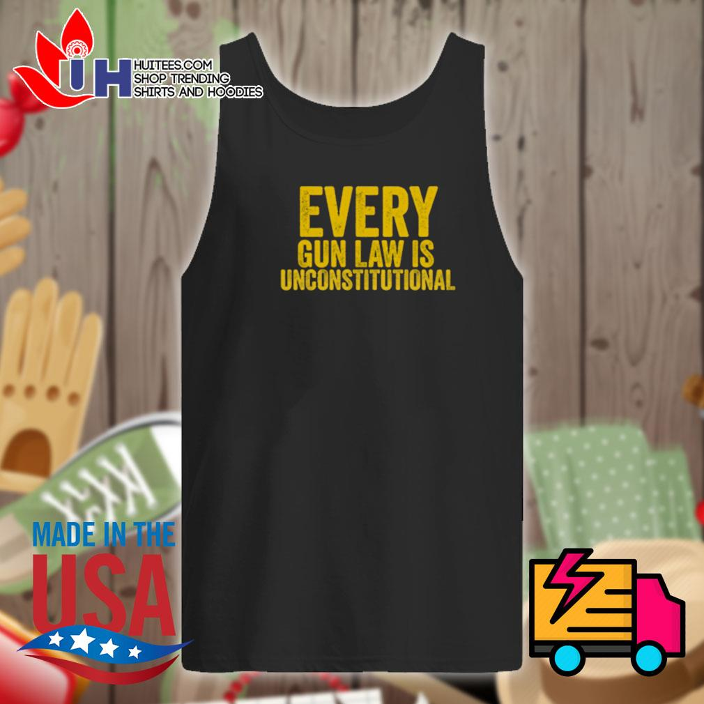 Every gun law is unconstitutional s Tank-top
