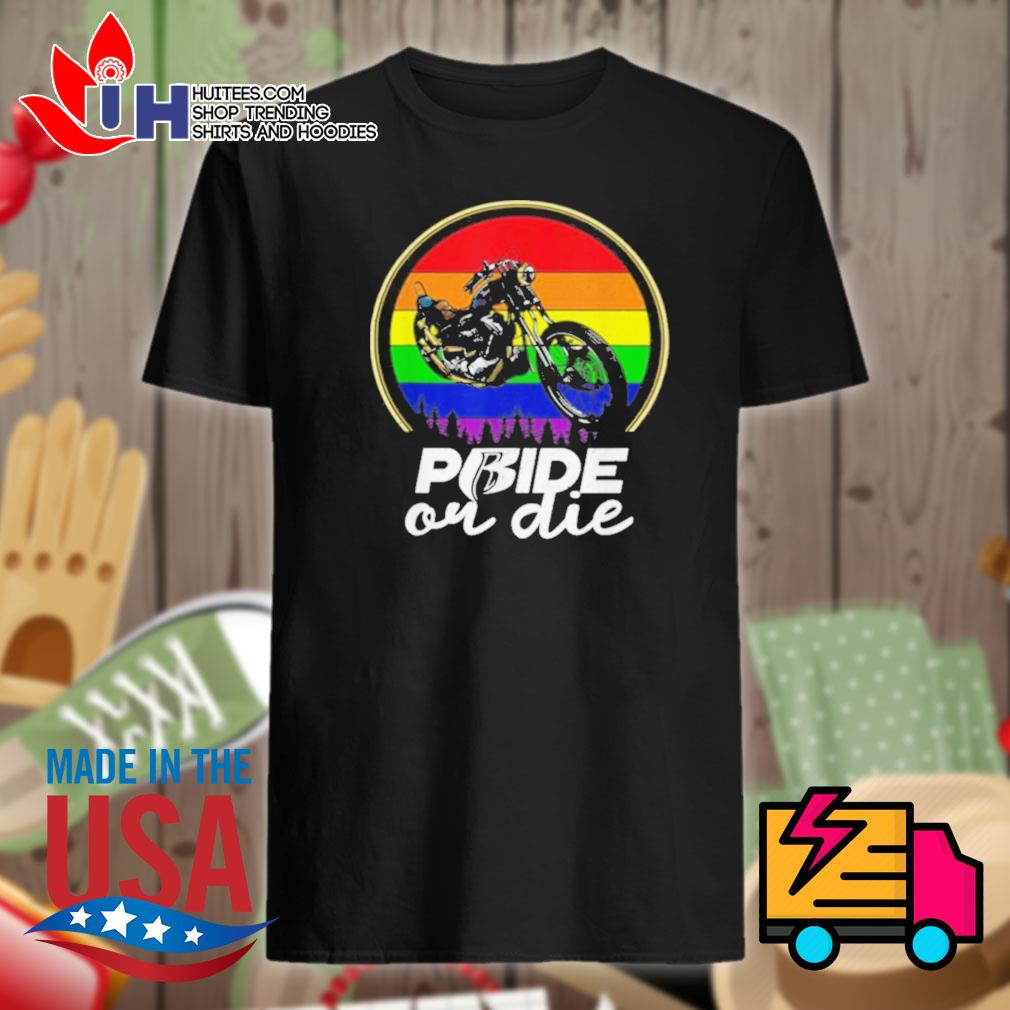 Gay Pride or Die Vintage shirt