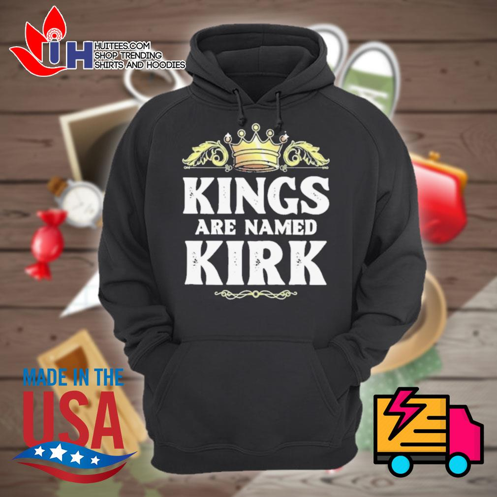Kings are named Kirk s Hoodie