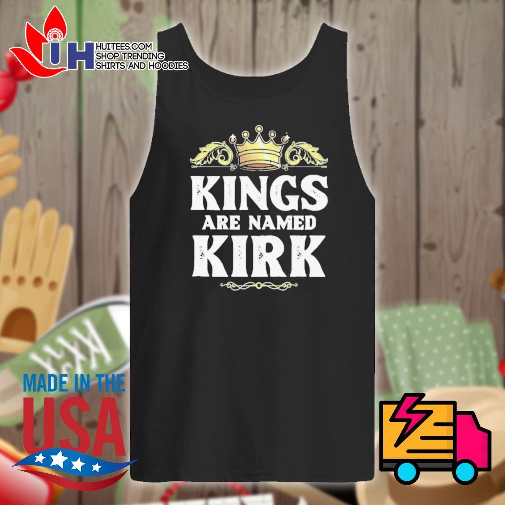 Kings are named Kirk s Tank-top