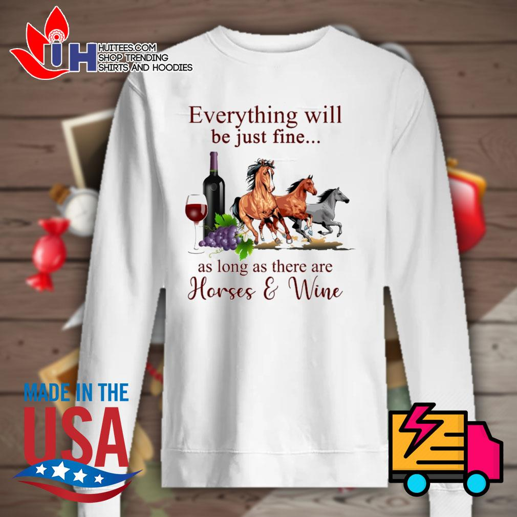 Everything will be just fine as long as there are Horses and Wine s Sweater