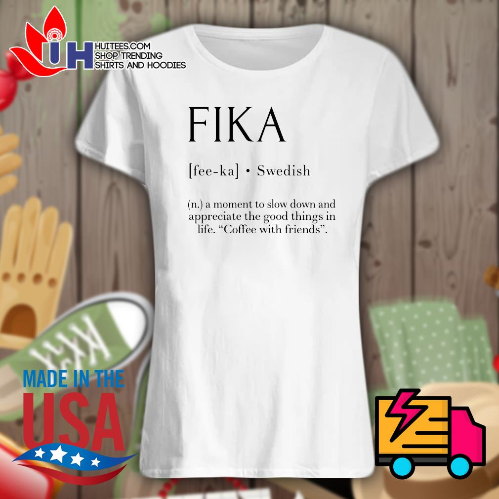 Fika Swedish definition s Ladies t-shirt
