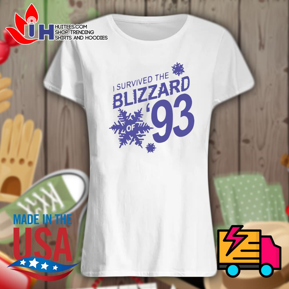 I survived the Blizzard of 93 s Ladies t-shirt