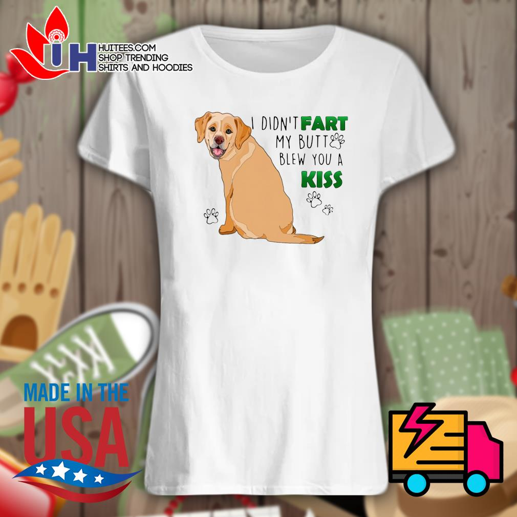 Golden Retriever I didn't fart my butt blew you a kiss s Ladies t-shirt