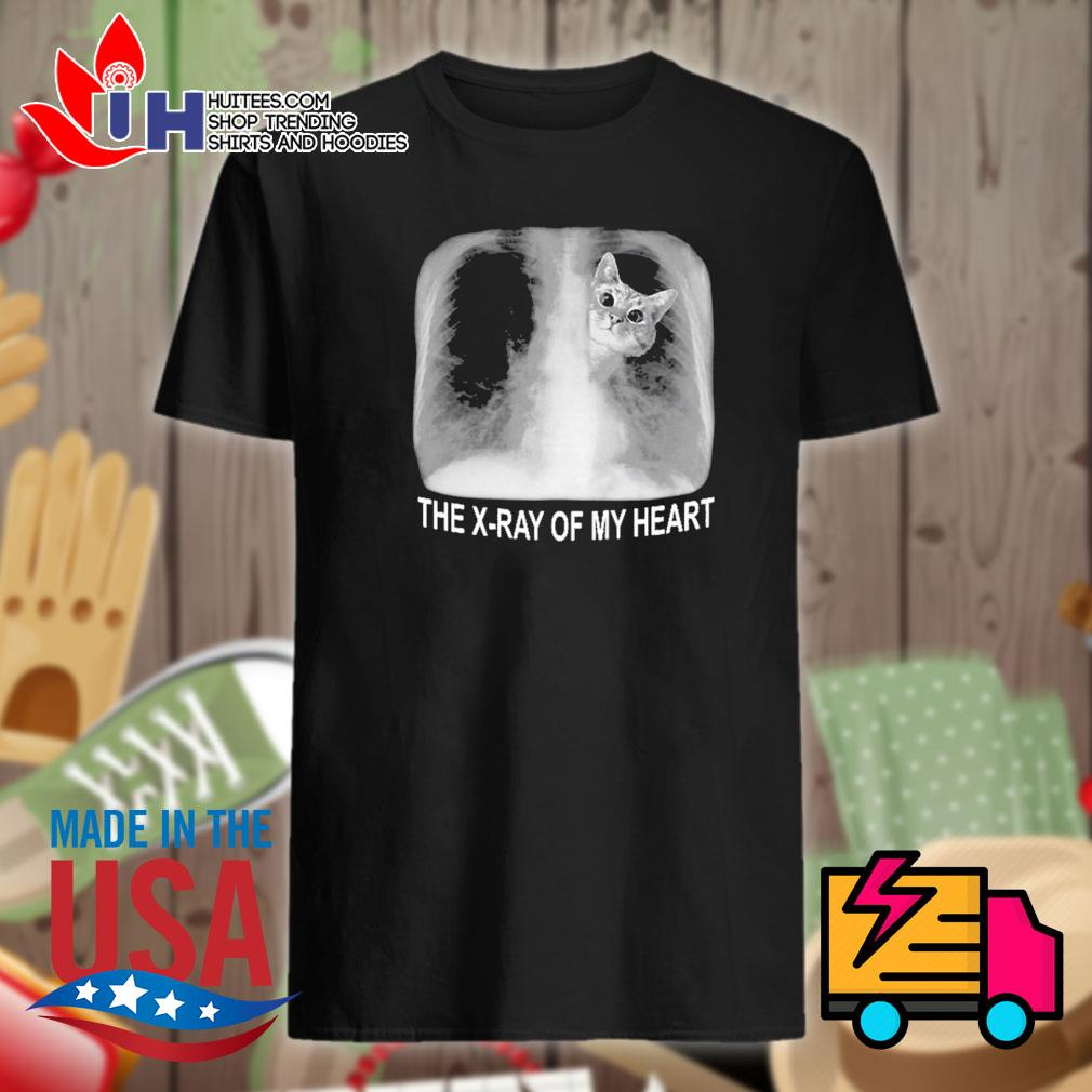 Cat the X-Ray of my heart shirt