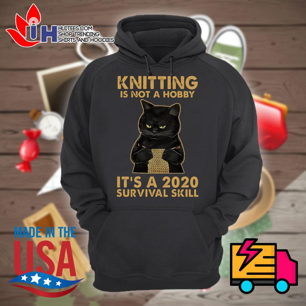 Black cat knitting is not a hobby it's a 2020 survival skill s Hoodie