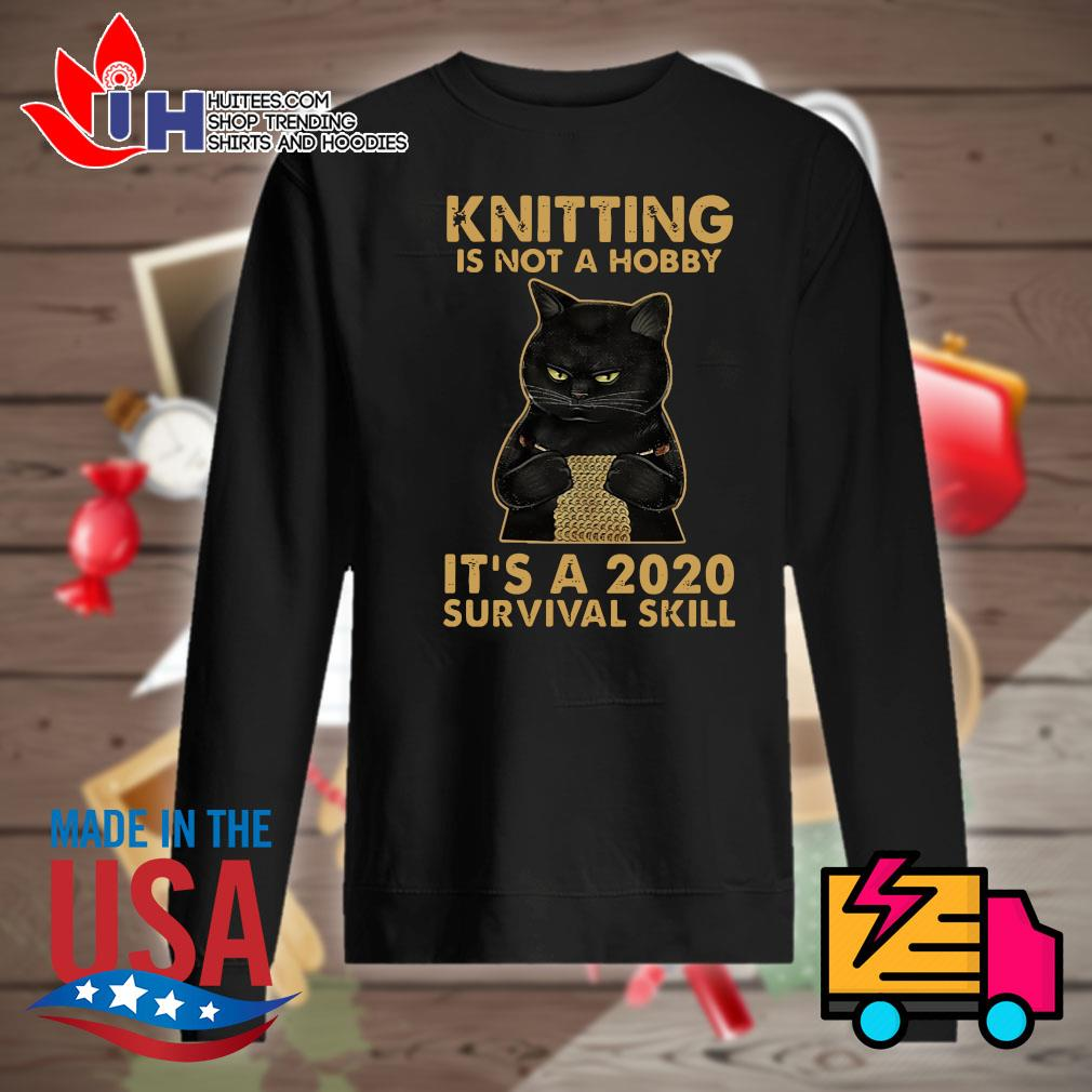 Black cat knitting is not a hobby it's a 2020 survival skill s Sweater