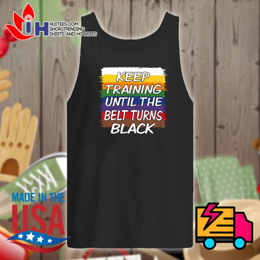 Keep training until the belt turns black s Tank-top