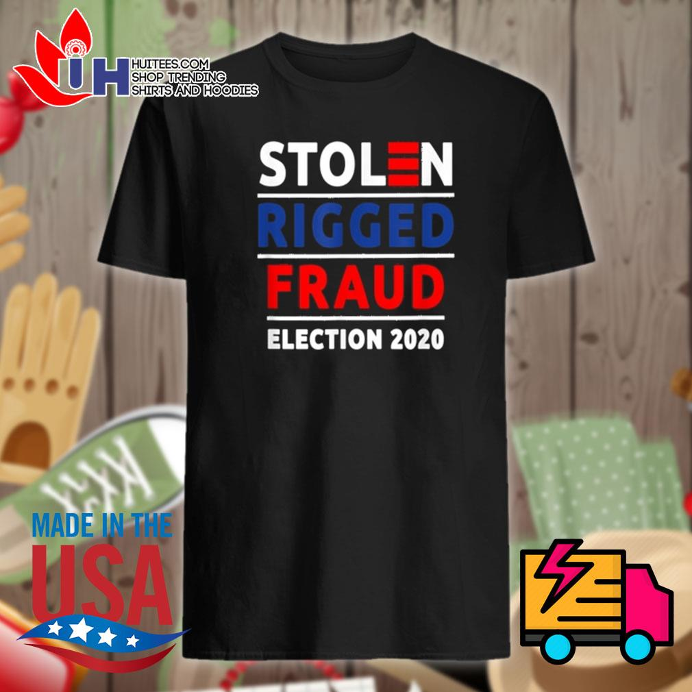 Stolen rigged Fraud election 2020 shirt