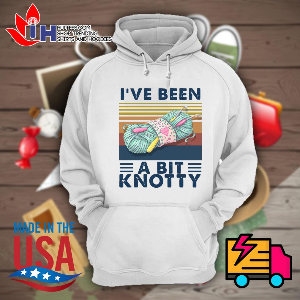 I've been a bit Knotty Vintage s Hoodie