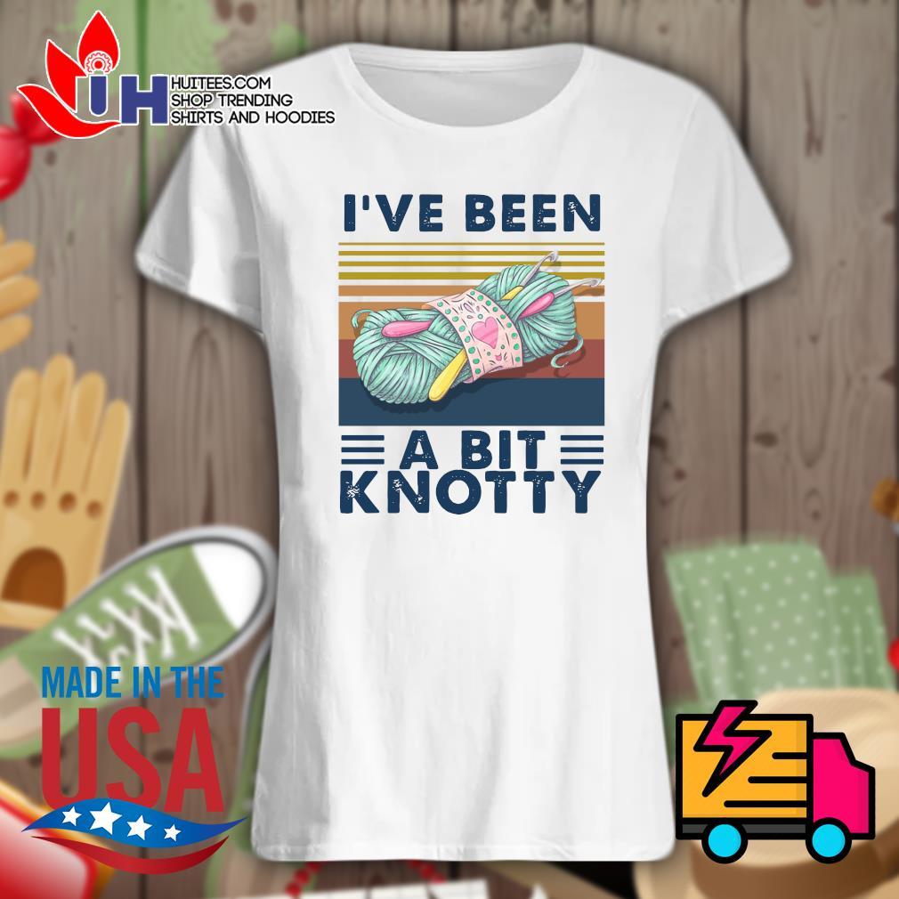 I've been a bit Knotty Vintage s Ladies t-shirt