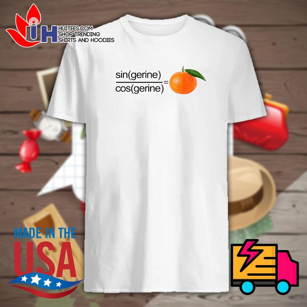 Orange Sin gerine Cos gerine shirt