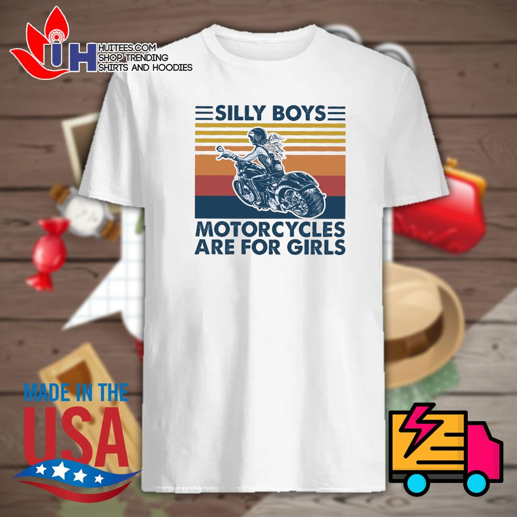 Silly boys motorcycles are for girls Vintage shirt
