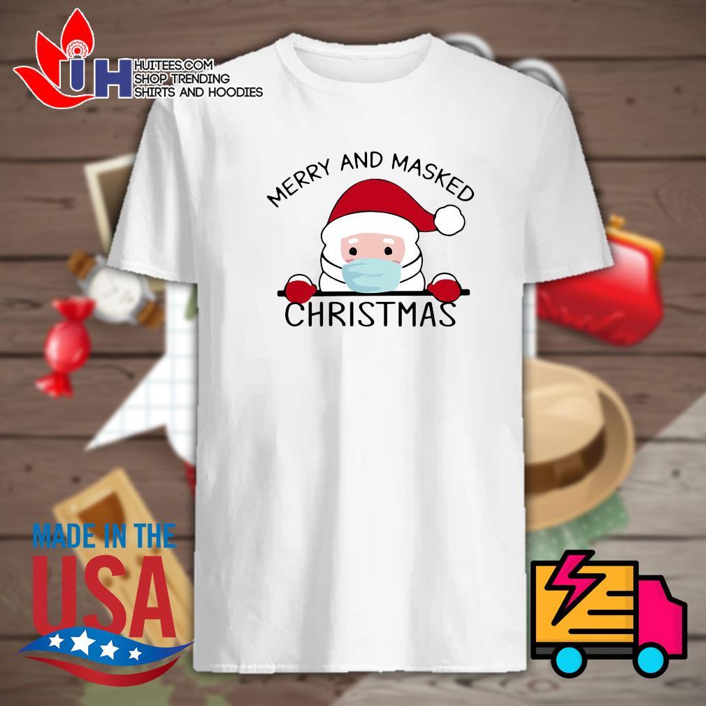 Santa face mask Merry and masked Christmas shirt