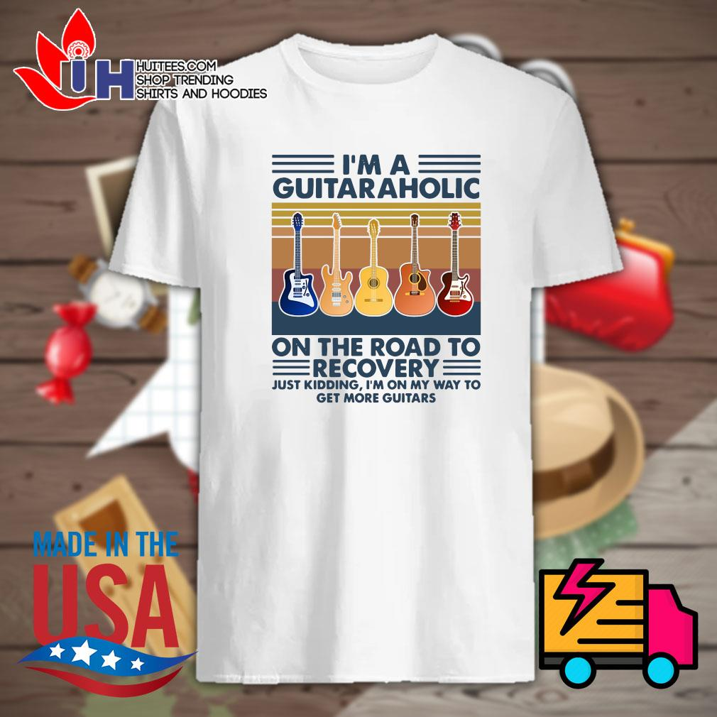 I'm a Guitaraholic on the road to recovery Vintage shirt