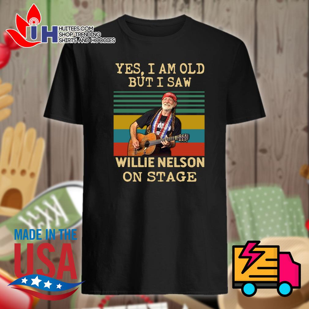 Yes I am old but I saw Willie Nelson on stage Vintage shirt