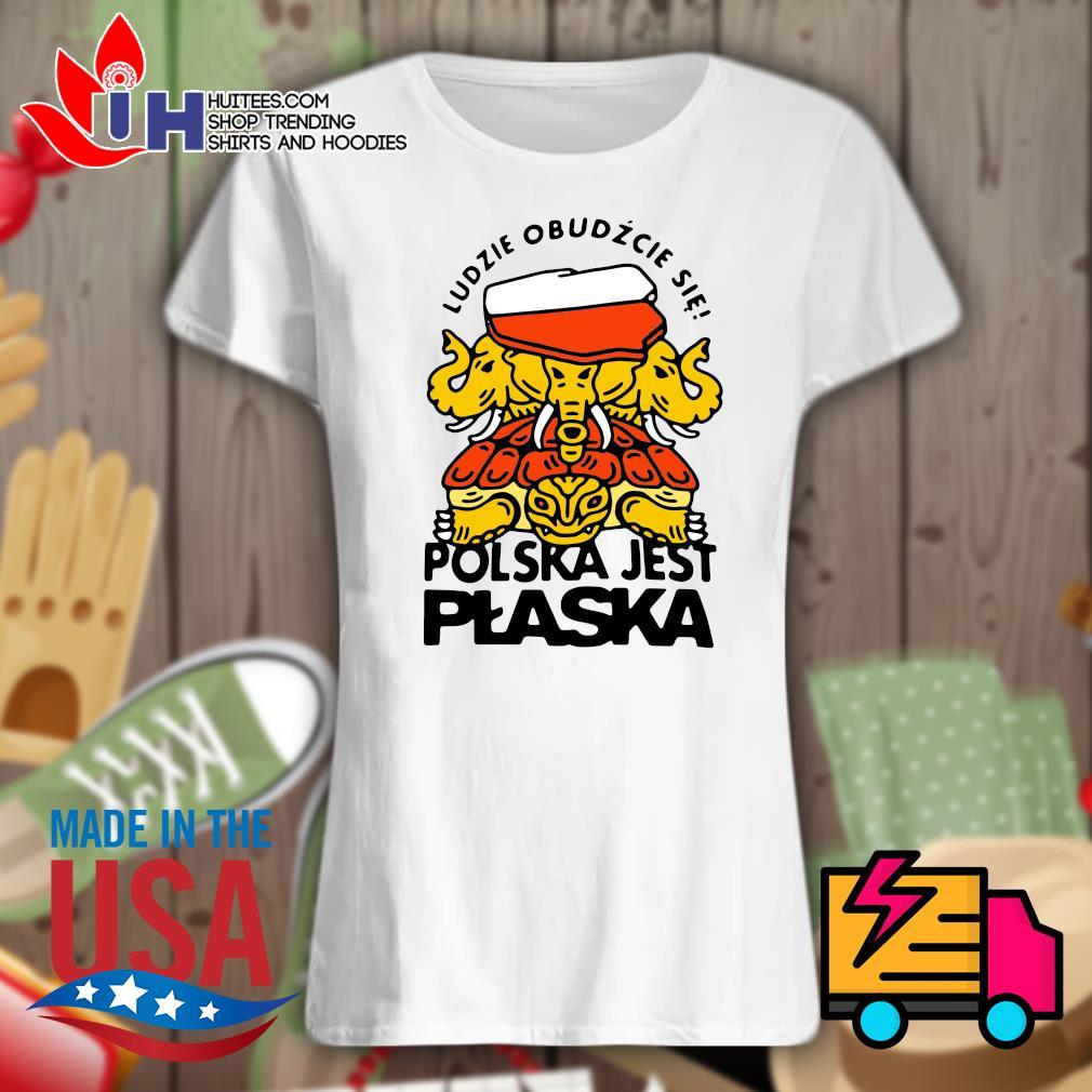 Ludzie Obudzcie Sie Polska Jest Plaska s Ladies t-shirt