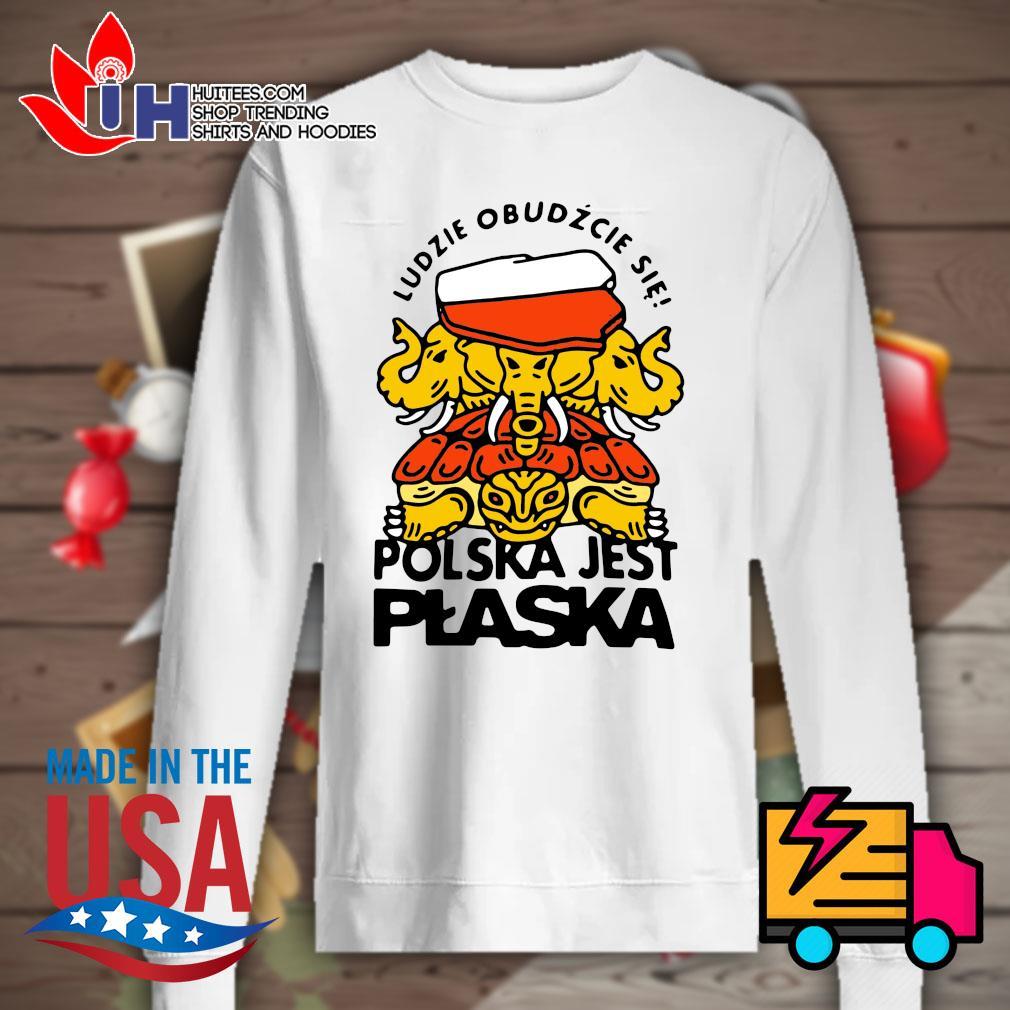 Ludzie Obudzcie Sie Polska Jest Plaska s Sweater